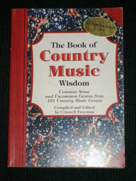 Image for Book of Country Music Wisdom, The: Common Sense and Uncommon Genius from 101 Country Music Greats