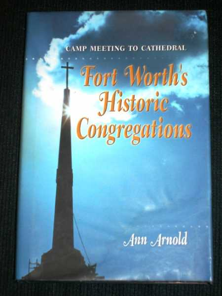 Image for Camp Meeting to Cathedral: Fort Worth's Historic Congregations