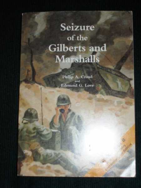 Image for Seizure of the Gilberts and Marshalls: World War II 50th Anniversary Commemorative Edition