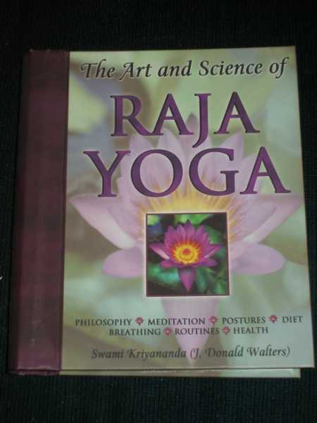 Image for Art and Science of Raja Yoga, The: Fourteen Steps to Higher Awareness