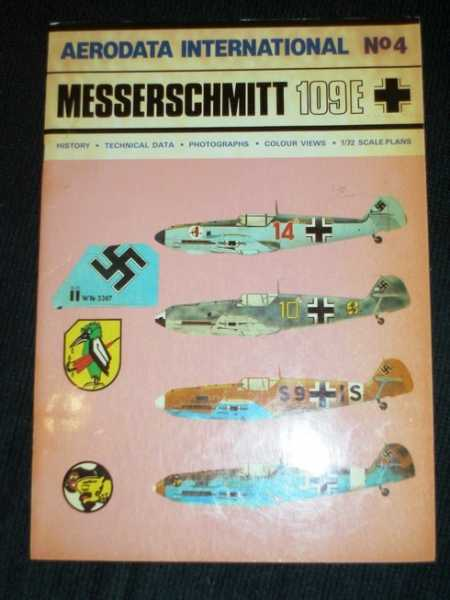 Image for Aerodata International No. 4 Messerschmitt 109E (History Technical Data Photographs Colour Views 1/72 Scale Plans)