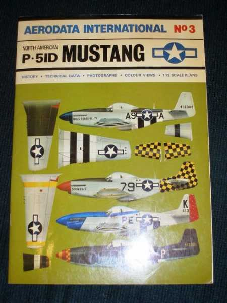 Image for Aerodata International No. 3 North American P-51D Mustang (History Technical Data Photographs Colour Views 1/72 Scale Plans)