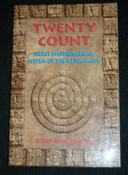 Image for Twenty Count: Secret Mathematical System of the Aztec/Maya