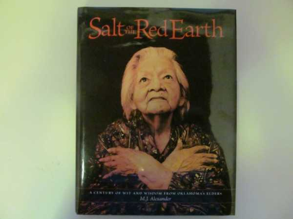 Image for Salt of the Red Earth: A Century of Wit and Wisdom from Oklahoma's Elders