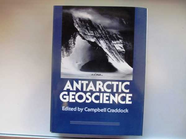 Image for Antarctic Geoscience: Symposium on Antarctic Geology and Geophysics, Madison, Wisconsin August 22-27, 1977