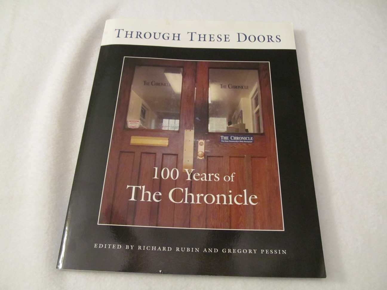 Image for Through These Doors:  100 Years of the Chronicle (A Century of News at Duke 1905-2005)