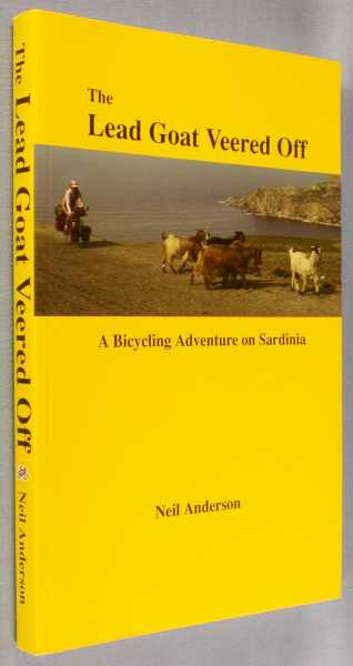 Image for The Lead Goat Veered Off : A Bicycling Adventure on Sardinia