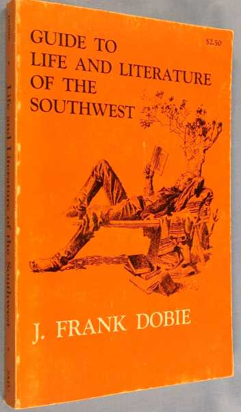 Image for Guide to Life and Literature of the Southwest, Revised and Englarged in Both Knowledge and Wisdom