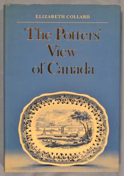 Image for The Potters' View of Canada: Canadian Scenes on Nineteenth-Century Earthenware