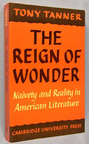 Image for The Reign of Wonder: Naivety and Reality in American Literature