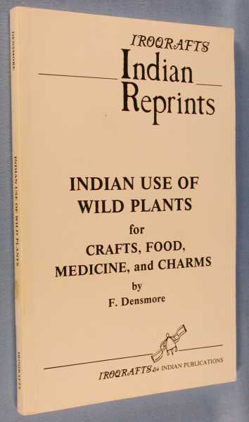 Image for Indian Use of Wild Plants for Crafts, Food, Medicine, and Charms