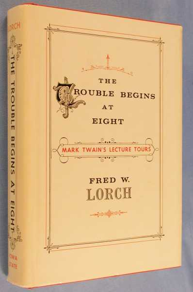 Image for The Trouble Begins at Eight: Mark Twain's Lecture Tours