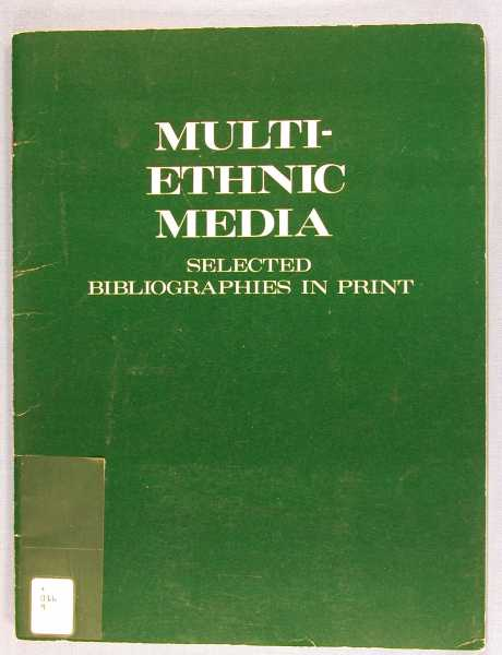 Image for Multi-Ethnic Media: Selected Bibliographies in Print