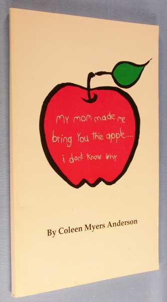 Image for My Mom Made Me Bring You This Apple...I Don't Know Why
