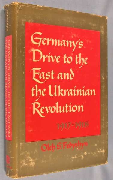 Image for Germany's Drive to the East and the Ukrainian Revolution, 1917-1918