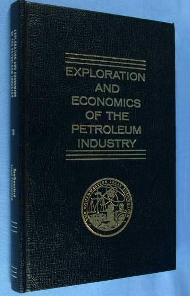 Image for Exploration and Economics of the Petroleum Industry - Volume 13: New Ideas, New Methods, New Developments
