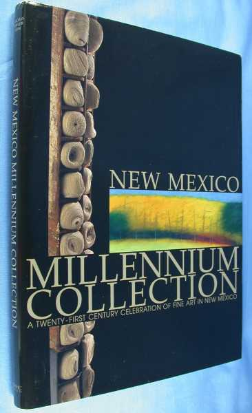 Image for The New Mexico Millennium Collection: A Twenty-first Century Celebration of Fine Art in New Mexico