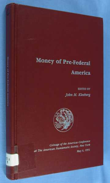 Image for Money of Pre-Federal America (Coinage of the Americas Conference Proceedings No. 7 - May 4, 1991)