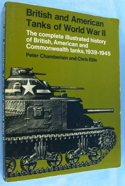 Image for British and American Tanks of World War II: The Complete Illustrated History of British, American and Commonwealth tanks, Gun Motor Carriages and Special Purpose Vehicles, 1939-1945