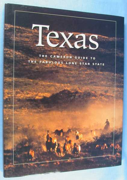 Image for Texas: A Land of Legends - The Cameron Guide to the Fabulous Lone Star State
