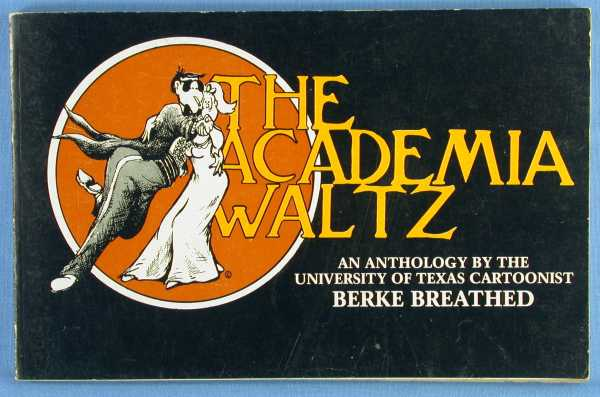 Image for The Academia Waltz: An Anthology by the University of Texas Cartoonist Berke Breathed