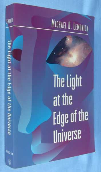 Image for The Light at the Edge of the Universe: Dispatches from the Front Lines of Cosmology