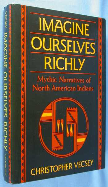 Image for Imagine Ourselves Richly: Mythic Narratives of North American Indians