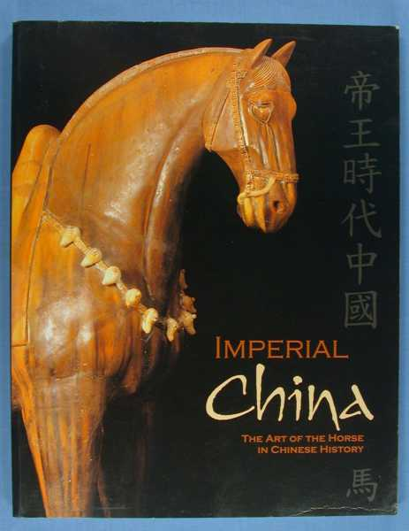 Image for Imperial China: The Art of the Horse in Chinese History